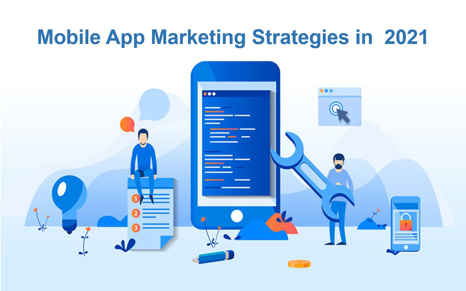 Mobile App Marketing Strategies in2021